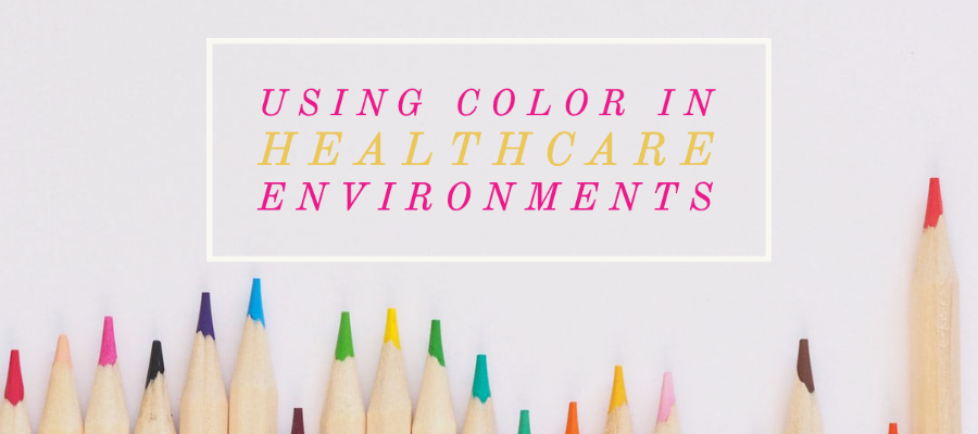 Effectively using color in healthcare environments